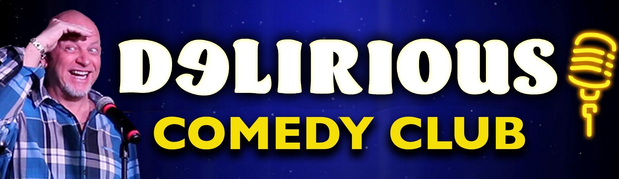 Delirious Comedy Club show
